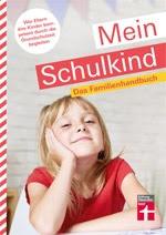Mein Schulkind - Das Familienhandbuch